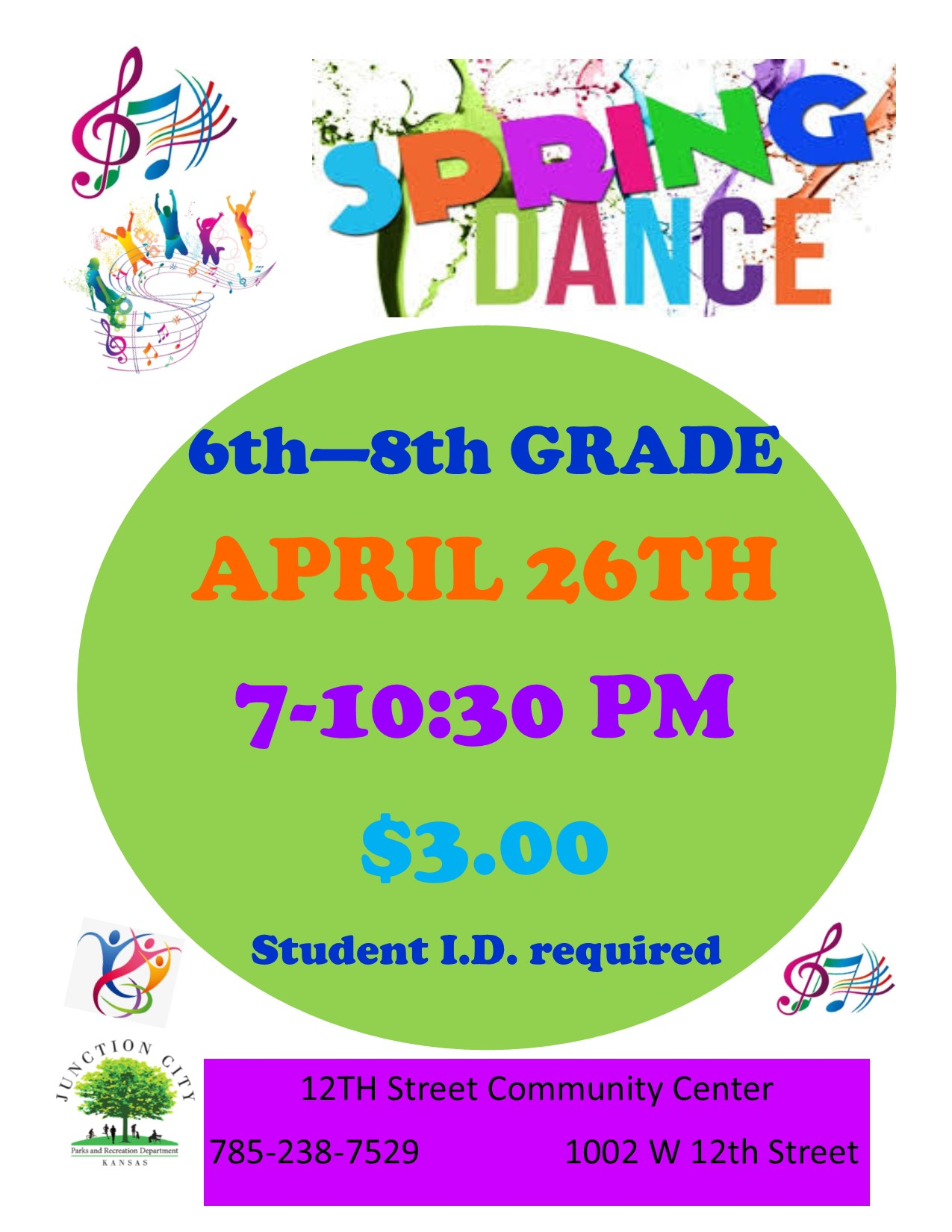 6th-8th grade students are invited to the Spring Dance! April 26th 7-10:30 PM 12th Street Community Center 1002 W 12th Street 785-238-7529